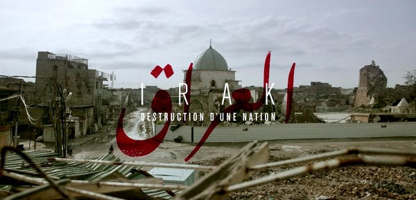 « Irak, Destruction d'une nation » : Une séri...